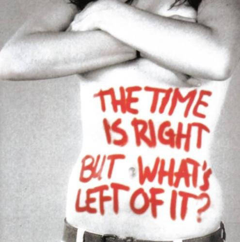 The Time Is Right - But What's Left Of It